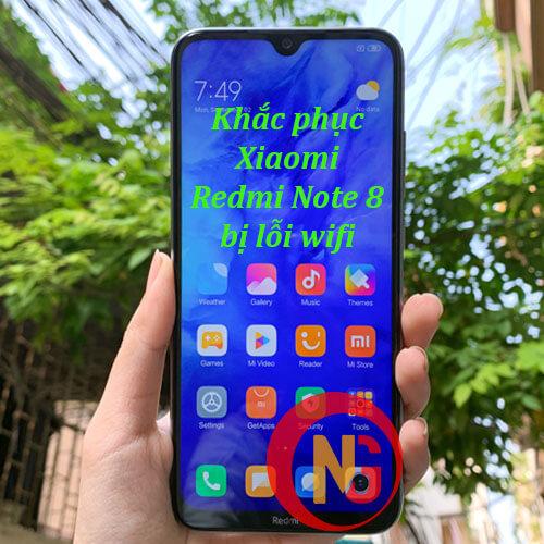 Khắc phục Redmi Note 8 lỗi wifi